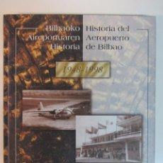 Libros de segunda mano: HISTORIA DEL AEROPUERTO DE BILBAO. 1948-1998.. Lote 57908114