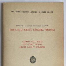 Libros de segunda mano: REAL SOCIEDAD ECONÓMICA ARAGONESA AMIGOS DEL PAIS. HOMENAJE D.JOSÉ Mª SÁNCHEZ VENTURA. ZARAGOZA,1962. Lote 57909326