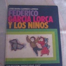 Libros de segunda mano: M69 LIBRO PARA NIÑOS FEDERICO GARCIA LORCA Y LOS NIÑOS J. MARIA GARRIDO LOPERA EVEREST 1978. Lote 57922338