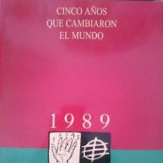 Libros de segunda mano: CINCO AÑOS QUE CAMBIARON EL MUNDO 1989 1994 --REFM1E2. Lote 57929527