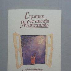 Libros de segunda mano: ENCANTOS DE ANTAÑO MARICASTAÑO. ANTONIA HERNÁNDEZ VICENTE. CANCIONES INFANTILES POPULARES.. Lote 57932571