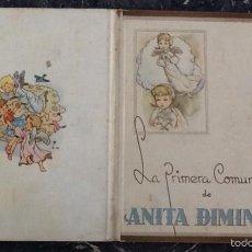 Libros de segunda mano: ANITA DIMINUTA, LA PRIMERA COMUNIÓN DE JESÚS BLASCO, EDICIÓN SEPTIEMBRE 1945. Lote 57932989