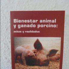 Libros de segunda mano: BIENESTAR ANIMAL Y GANADO PORCINO MITOS Y REALIDADES. CARLOS BUXADE CARBO. DIONISIO LOPEZ MONTES.. Lote 57942031