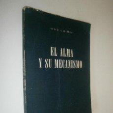 Libros de segunda mano: ALICE A. BAILEY **** EL ALMA Y SU MECANISMO. Lote 57953181