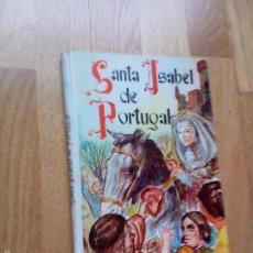 Second hand books - SANTA ISABEL REINA DE PORTUGAL / ISABEL FLORES DE LEMUS / EDITORIAL VILAMALA, 1959 - 57966894