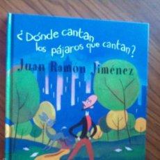 Libros de segunda mano: ¿DONDE CANTAN LOS PAJAROS QUE CANTAN? JUAN RAMON JIMENEZ. PEP BROCAL. COMBEL EDITORIAL. RARO. Lote 57983333