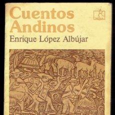 Libros de segunda mano: CUENTOS ANDINOS - ENRIQUE LÓPEZ ALBÚJAR. Lote 57987946