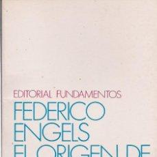 Libros de segunda mano: FRIEDRICH ENGELS: EL ORIGEN DE LA FAMILIA, DE LA PROPIEDAD PRIVADA Y DEL ESTADO. (FUNDAMENTOS, 1982). Lote 57989432