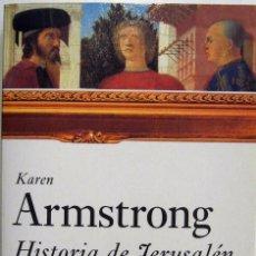 Libros de segunda mano: KAREN ARMSTRONG - HISTORIA DE JERUSALÉN. PAIDÓS, 2005.. Lote 57996907