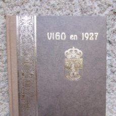 Libros de segunda mano: GALICIA - VIGO EN 1927 - JOSE CAO MOURE - P.P.K.O - EDI FACSIMIL DE LA DE 1927/28 + INFO. Lote 195283912