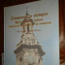 Libros de segunda mano: CAMPANAS DE SIEMPRE,RECUERDOS DE TODOS,INTRODUCCION AL MUNDO DE LAS CAMPANAS. Lote 58002607