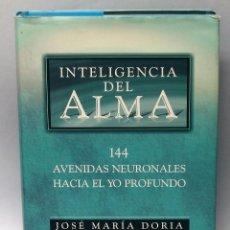 Libros de segunda mano: INTELIGENCIA DEL ALMA. JOSÉ MARÍA DORIA. GAIA.1ª EDICIÓN 2004.. Lote 58004388
