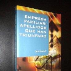 Libros de segunda mano: EMPRESA FAMILIAR APELLIDOS QUE HAN TRIUNFADO / CAROL KENNEDY. Lote 58010263