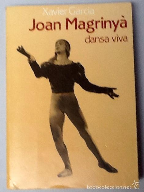JOAN MAGRINYÀ, DANSA VIVA. XAVIER GARCIA I SOLER. EDITORIAL PORTIC, 1ª EDICIÓ 1983 . (Libros de Segunda Mano - Bellas artes, ocio y coleccionismo - Otros)