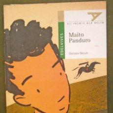 Libros de segunda mano: MAITO PANDURO - ALA DELTA - SERIE VERDE - GONZALO MOURE. Lote 58013865
