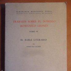 Libros de segunda mano: TRABAJOS SOBRE EL DOMINIO ROMANICO LEONES. TOMO IV. EL BABLE LITERARIO DE LOS SIGLOS XVII A XIX (HAS. Lote 58015384
