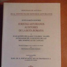 Libros de segunda mano: JURISTAS ASTURIANOS AUDITORES DE LA ROTA ROMANA. I. JUAN QUEIPO DE LLANO Y FLORES VALDES (FUNDADOR D. Lote 58015691