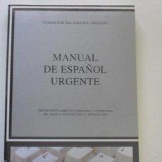 Libros de segunda mano: MANUAL DE ESPAÑOL URGENTE (16º EDICIÓN). FUNDACIÓN DEL ESPAÑOL URGENTE. CÁTEDRA. Lote 58064356