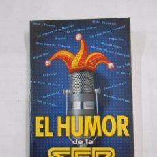 Libros de segunda mano: EL HUMOR DE LA SER. TDK292. Lote 58065277