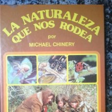 Libros de segunda mano: LA NATURALEZA QUE NOS RODEA - MICHAEL CHINERY --REFM1E4. Lote 58087053