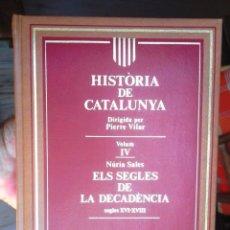Libros de segunda mano: HISTÒRIA DE CATALUNYA VOL IV ELS SEGLES DE LA DECADÈNCIA SEGLES XVI-XVIII ED 62 1989 NÚRIA SALES . Lote 58092140