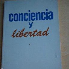Libros de segunda mano: LIBRO CONCIENCIA Y LIBERTAD.ORGANO OFICIAL DE LA ASOCIACIÓN. 1979.. Lote 58103090