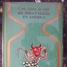 Libros de segunda mano: BRUJERIA Y MAGIA EN AMERICA - CARLO LIBERIO DEL ZOTTI - PLAZA & JANES 1975. Lote 58113727