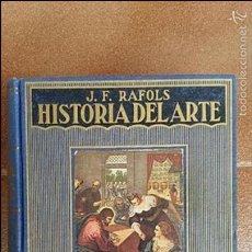 Libros de segunda mano: HISTORIA DEL ARTE. J F RAFOLS. RAMON SOPENA 1951. Lote 58131994