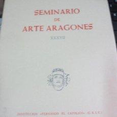 Libros de segunda mano: SEMINARIO DE ARTE ARAGONES VOL 27 ZARAGOZA AÑO 1983. Lote 58148698