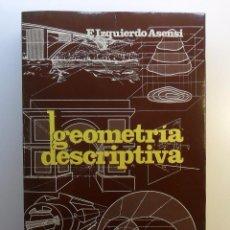 Libros de segunda mano: GEOMETRÍA DESCRIPTIVA - E. IZQUIERDO ASENSI. Lote 58190640