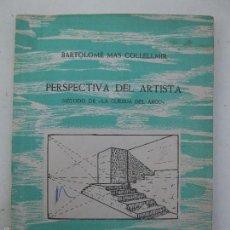 Libros de segunda mano: PERSPECTIVA DEL ARTISTA - MÉTODO DE LA CUERDA DEL ARCO - BARTOLOMÉ MAS COLLELLMIR - OLOT - AÑO 1963.. Lote 58203323