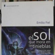 Libros de segunda mano: EL SOL QUE MORA EN LAS TINIEBLAS, EMILIO FIEL. Lote 101174464