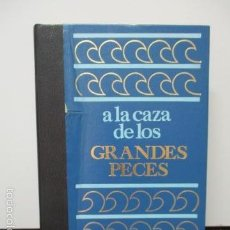 Libros de segunda mano: A LA CAZA DE LOS GRANDES PECES - VER FOTOS. Lote 58208125