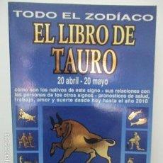 Libros de segunda mano: LIBRO DE LA COLECCION CIENCIAS OCULTAS Y MISTERIOS. EL ZODIACO. EL LIBRO DE TAURO. . Lote 58208276