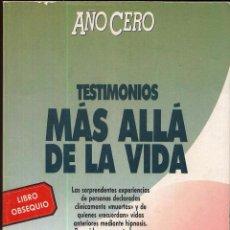 Libros de segunda mano: TESTIMONIOS MAS ALLA DE LA VIDA LIBRO DE AÑO CERO --REFMENOEN. Lote 58217047