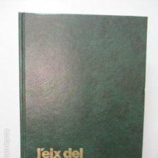 Libros de segunda mano: L'EIX DEL LLOBREGAT I EL TÚNEL DEL CADÍ. Lote 190568360