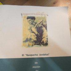 Libros de segunda mano: EL GAZPACHO ANDALUZ DE MORON DE LA FRONTERA-XXV ANIVERSARIO DE LA MUERTE DE DIEGO DEL GASTOR-152PG. Lote 58225693