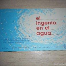 Libros de segunda mano: LIBRO EL INGENIO EN EL AGUA - COLEGIO DE INGENIEROS DE CAMINOS, CANALES Y PUERTOS - 2008. Lote 58080312