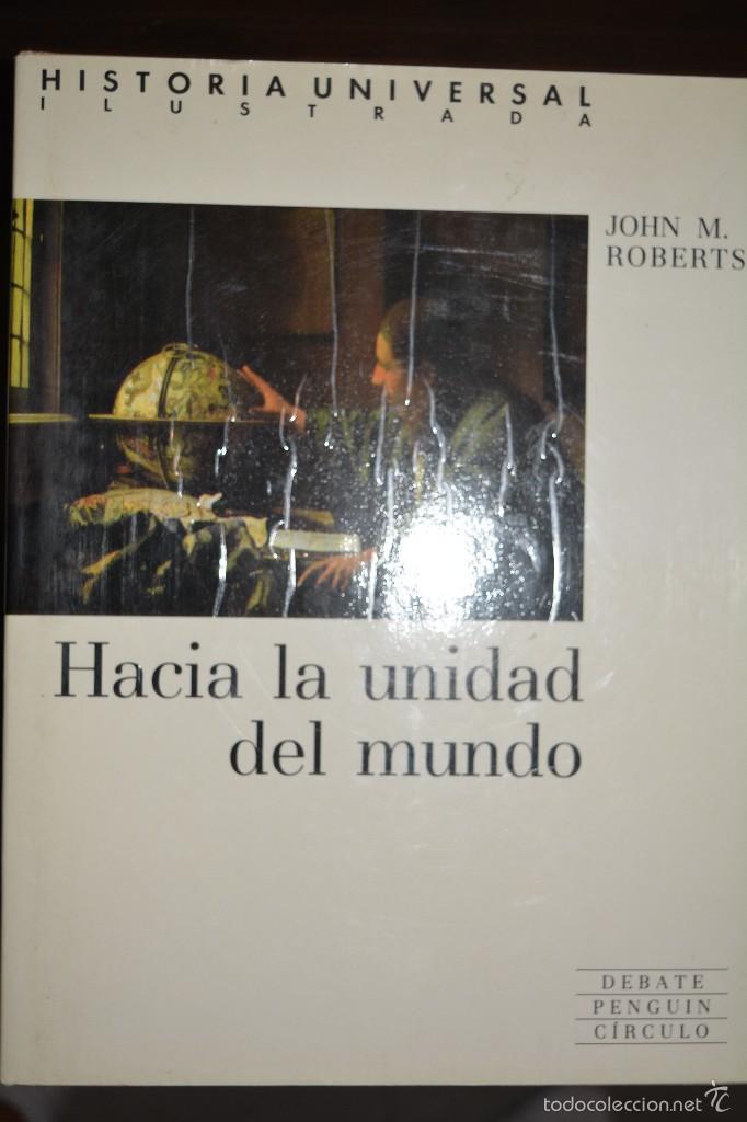 HISTORIA UNIVERSAL TOMO 5. HACIA LA UNIDAD DEL MUNDO. AUTOR. JOHN M. ROBERTS (Libros de Segunda Mano - Historia - Otros)