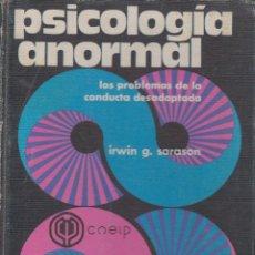 Libros de segunda mano: PSICOLOGÍA ANORMAL IRWING G. SARASON EDITORIAL TRILLAS 615 PAGINAS MEXICO 1977 LE1060. Lote 58255046
