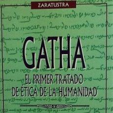 Libros de segunda mano: GATHA. EL PRIMER TRATADO DE ÉTICA DE LA HUMANIDAD. ZARATUSTRA. OBELISCO. Lote 58262770