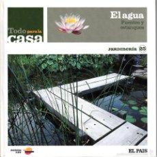 Libros de segunda mano: TODO PARA LA CASA. EL AGUA. FUENTES Y ESTANQUES. JARDINERÍA 25.. Lote 58264067