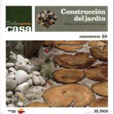 Libros de segunda mano: TODO PARA LA CASA. CONSTRUCCIÓN DEL JARDÍN. ELEMENTOS ESTRUCTURALES. JARDINERÍA 24.. Lote 58264103