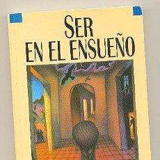 Libros de segunda mano: SER EN EL ENSUEÑO -FLORINDA DONNER- CON UN PRÓLOGO DE CARLOS CASTANEDA.. Lote 143544309