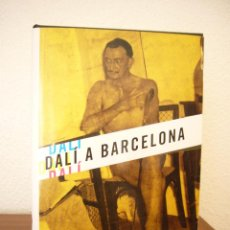 Libros de segunda mano: DALÍ A BARCELONA (EDICIONS 3 I 4, 2004) DANIEL GIRALT-MIRACLE I ALTRES. Lote 58279628