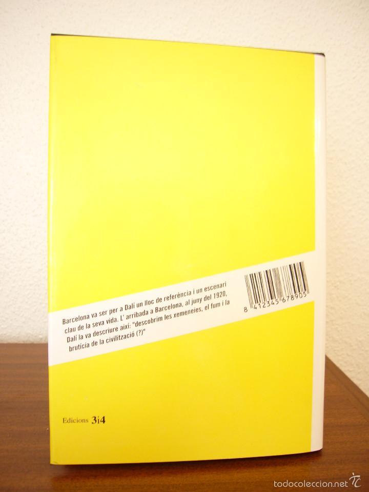 Libros de segunda mano: DALÍ A BARCELONA (EDICIONS 3 I 4, 2004) DANIEL GIRALT-MIRACLE I ALTRES - Foto 3 - 58279628