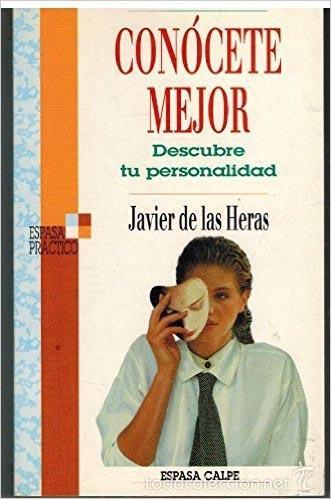 CONOCETE MEJOR - DESCUBRE TU PERSONALIDAD - JAVIER DE LAS HERAS (Libros de Segunda Mano - Pensamiento - Otros)