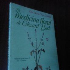 Libros de segunda mano: LA MEDICINA FLORAL DE EDWARD BACH, PASTORINO, MARÍA LUISA - PARACIENCIAS BS9. Lote 58282076