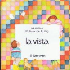 Libros de segunda mano: LA VISTA MARÍA RIUS J.M.PARRAMÓN. J.J.PUIG 30 PÁGINAS AÑO 1989 MD83. Lote 161710064