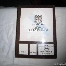 Libros de segunda mano: HISTORIA DE LA CIUDAD DE LA CORUÑA.JOSE RAMON BARREIRO FERNANDEZ.BIBLIOTECA GALLEGA.1986 . Lote 58294622